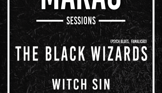 «Para Cá Do Marão» regressa em Abril com os «The Black Wizards» e « Witch Sin»